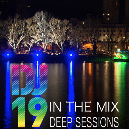 DJ 19 In The Mix Deep Sessions August 2015