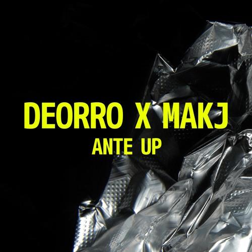 Deorro x MAKJ - Ante Up