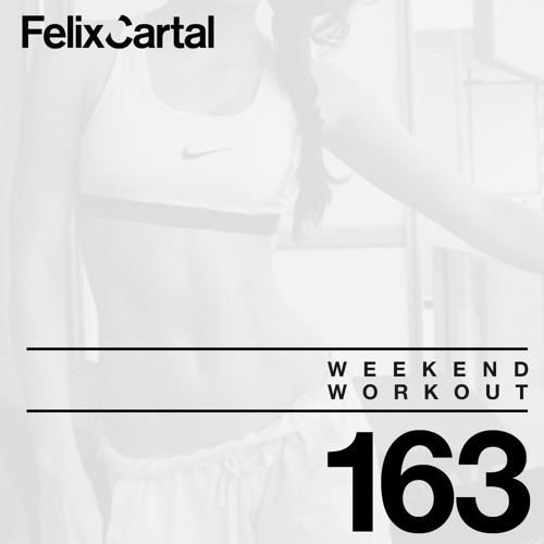 Weekend Workout: Episode 163