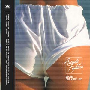 Voltei Pra Você (Tightshirt Remix) by Arcade Fighters