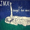 JMX - Just forget the world