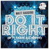 Do It Right (If It Takes All Night) - Matt Harding (PREVIEW)