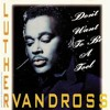 Luther Vandross - Don'T Want To Be The Fool -(Timmy Regisford And Adam Rios Vocal Remix)
