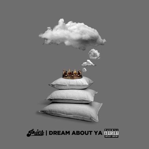 Pries - Dream About Ya