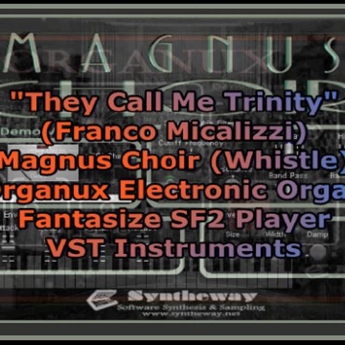 They Call Me Trinity (Franco Micalizzi) Magnus Choir, Organux and Banjodoline VST Plugins