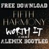 Fifth Harmony - Worth It (Alemix Short Rmx)(FREE DOWNLOAD)