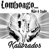 Kalibrados Feat. Matias Damásio & Ana Joyce - Lombongo...Não é tudo... (2015)