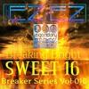 L.B.O.B. Breaker Series NotEZBeinEZ  VOL SWEET 16 Breaking Bright
