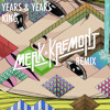 Years & Years - King (Merk & Kremont Remix)