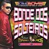 DM'Boys - Bonde Dos Solteiros (Mario Rios)