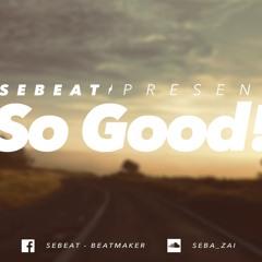So Good - Sebeat