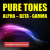 Pure Tones - Alpha - Beta - Gamma - Binaural Isochronic Mix