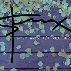 Novo Amor /// Weather [COVER]