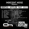 Indecent Noise - Mental Asylum Day 2015 (Classic Mix)