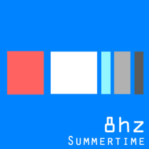 Summertime - 8hz