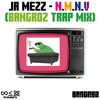 Ja Mezz - N.M.N.V(Bangroz Trap Mix) [Free download]