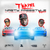 T-Wayne - Nasty Freestyle Remix Ft Ty Dolla $ign x CheddaDaConnect