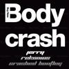 Buy Now - Body Crash (Jerry Rekonius Crashed Bootleg) FREE DOWNLOAD