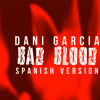Taylor swift - Bad Blood (spanish version)- Dani Garcia Cover [VIDEO LINK IN DESCRIPTION]