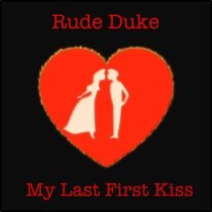 My Last First Kiss