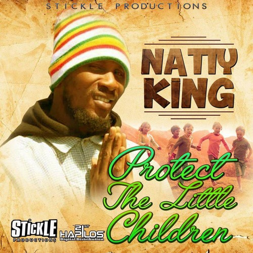 Natty King – Protect The Little Children @nattykingmusic