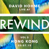 David Hohme - Live @ REWIND Hong Kong VOL 5