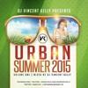 DJ Vincent Kelly Presents Urban Summer 2015