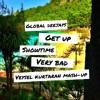 Global Deejays - Get Up & Showtime & Very Bad (Veysel Kurtaran Mash-Up)