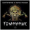 Contrvbvnd & David Poison - Tomahawk [Exclusive Tunes Network]