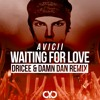 Avicii - Waiting For Love (Dricee & Damn Dan Remix) [DROP] [FREE DOWNLOAD]