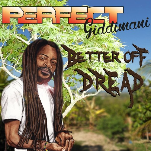 "Download Perfect Giddimani Ft. Lutan Fyah & Jahdan Blakkamoore - REVOLUTION COME  ""Better Off Dread"" Album"