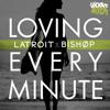 Latroit x Bishøp - Loving Every Minute (Marc Talein Remix)