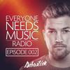 Everyone Needs Music RADIO (Episode 002)