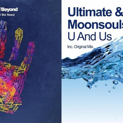 Ultimate & Moonsouls vs. Above & Beyond - U & Us We Need (Ultimate Mashup)