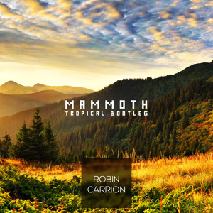 Mammoth (Robin Carrión Tropical Bootleg) by Dimitri Vegas & Like Mike, MOGUAI