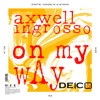 Axwell & Ingrosso vs Dimitri Vangelis & Wyman - On My Way vs ID2 (Deico Mashup)