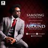 Samsong - Turn Me Around | africa-gospel.comli.com