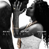 Cover mp3 All Eyes On Me - Meek Mill Feat Chris Brown & Nick