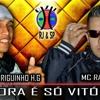 Mc Rodriguinho H.G (RJ) feat Mc Raul VL Ré (SP) - Agora é só vitória (DJ Bruninho HG)