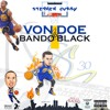 Von Doe Ft Bando Black