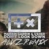 Dont Look Down (ft. Usher) - Martin Garrix (ALVZ REMIX)[BUY=FREE DOWNLOAD]