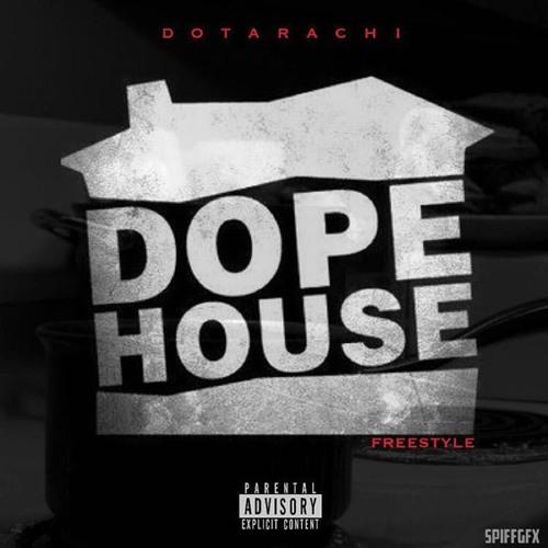 sdot dope house
