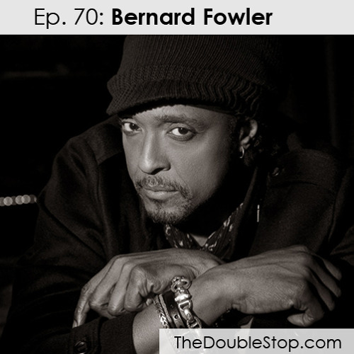 Ep. 70: Bernard Fowler (Solo, Nickelbag, The Rolling Stones)