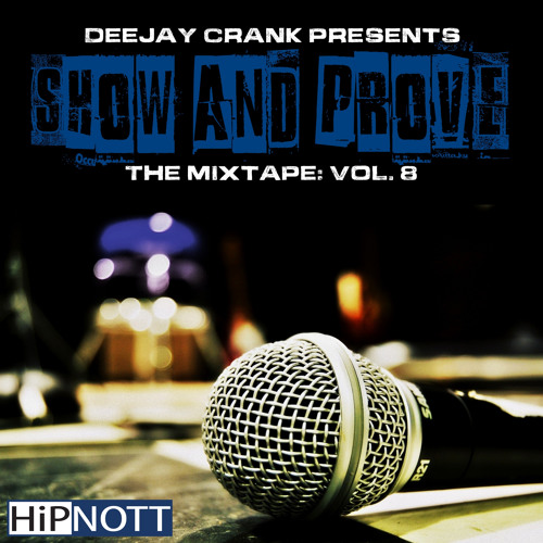 DJ Crank Presents Show and Prove: The Mixtape Vol. 8