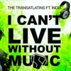 I Can`t Live Without Music India Vs A Estrada (Yerko Molina & Fred Miller Pvt Mashup)
