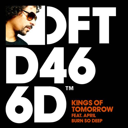 Kings of Tomorrow featuring April 'Burn So Deep (Sandy's Disco Burn)' (Edit)