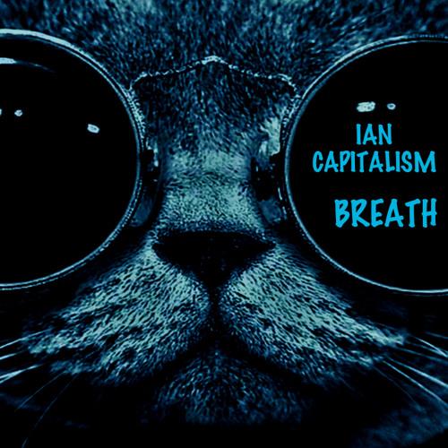 Breath - Ian Capitalism