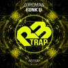 Zorqman - Funk U (Original Mix) OUT NOW