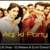 Aaj Ki Party - Dj Nishant & Dj AJ (Dubai) Tg