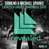 Domeno & Michael Sparks - Locked & Loaded (Hardwell Edit) [OUT NOW!]